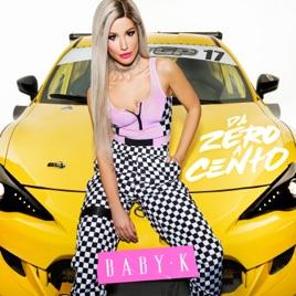 Baby K – Da zero a cento – Single [iTunes Match M4A] | iplusall.4fullz.com