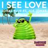 Jonas Blue - I See Love (feat. Joe Jonas) [From