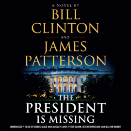 The President Is Missing (Unabridged) - Bill Clinton & James Patterson mp3 download