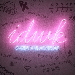 DVBBS & blackbear - IDWK