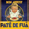Bon Appetit (Lo Mejor de Paté de Fuá) - Paté de Fuá