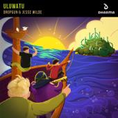 Uluwatu - Dropgun & Jesse Wilde