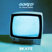 Bored (feat. Tayler Buono) - BKAYE