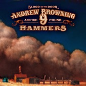Andrew Browning And The 9 Pound Hammers - Everyday She Prays to the Devil