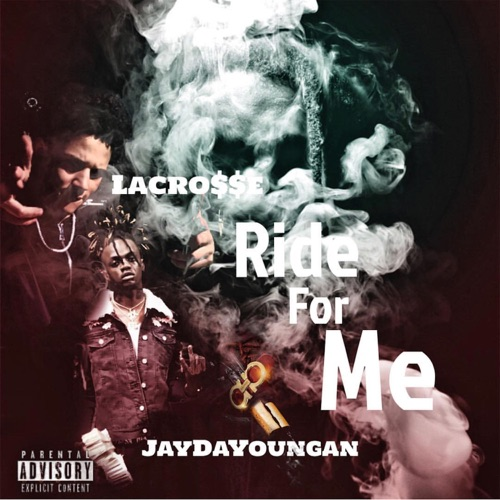 Lacro$$e - Ride for Me (feat. Jaydayoungan) - Single