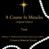 A Course in Miracles: Original Edition Text (Unabridged)