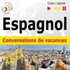 Espagnol. Conversations de vacances -  Niveau moyen : B1-B2 (Écoutez et apprenez) - Dorota Guzik