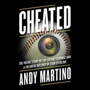 Cheated: The Inside Story of the Astros Scandal and a Colorful History of Sign Stealing (Unabridged)