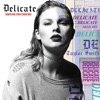 Delicate (Sawyr and Ryan Tedder Mix) - Single, Taylor Swift, Sawyr & Ryan Tedder