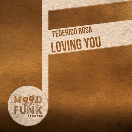 Loving You - Single by Federico Rosa