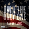 Am I The Only One - Aaron Lewis mp3