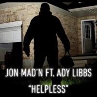 JON MAD'N - Helpless (feat. Ady Libbs) - Single