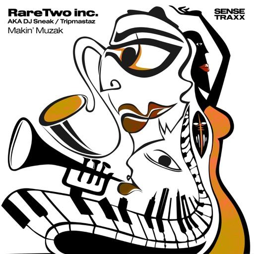 Makin' Muzak / Song for Derrick - Single by RareTwo Inc.] [DJ Sneak] [Tripmastaz