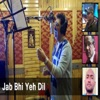 Jab Bhi Yeh Dil