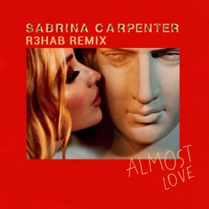 Sabrina Carpenter & R3HAB - Almost Love