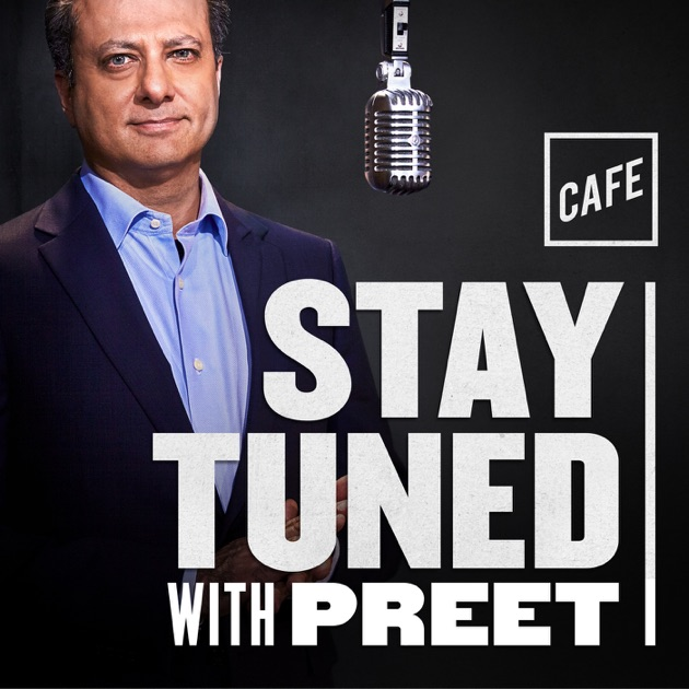 Stay Tuned With Preet By Cafe On Apple Podcasts