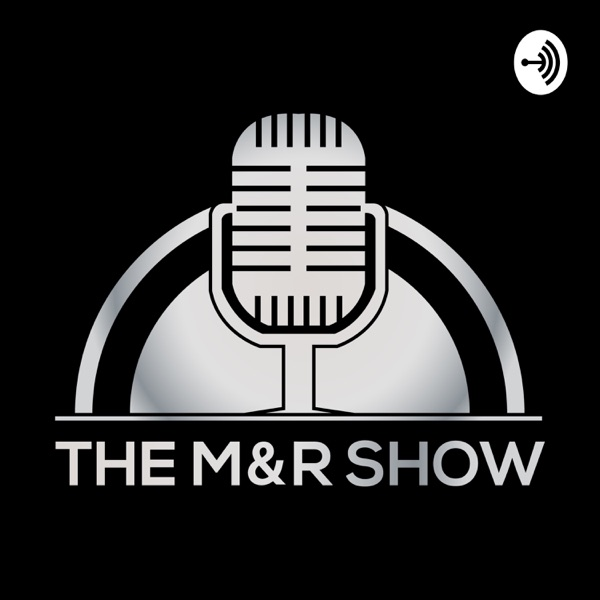 The M&R Show