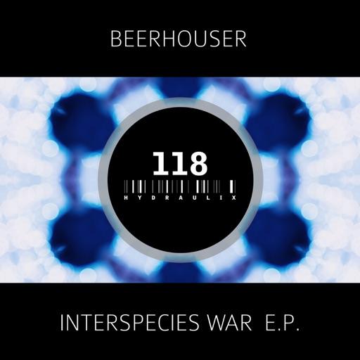 Interspecies War - EP by Beerhouser