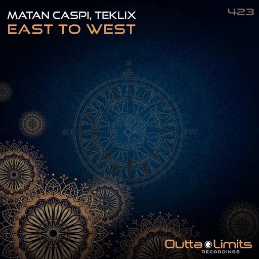East To West - Single by Teklix & Matan Caspi