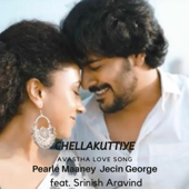 Chellakuttiye  feat. Pearle Maaney & Srinish Aravind  Mp3 Song Download