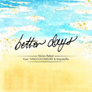 Better Days (feat. Yvngcocomsgrv & Stepdadfla) - Single Mp3 Download