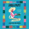 Hola Papi (Unabridged) - John Paul Brammer