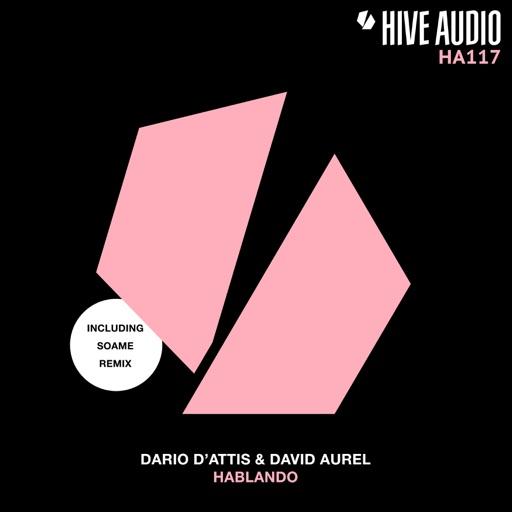 Hablando (Remixes) - Single by Dario D'Attis & David Aurel
