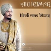Aki Kumar - Dum Maaro Dum
