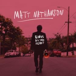Sings His Sad Heart - Matt Nathanson Album Cover