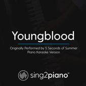 Youngblood (Originally Performed by 5 Seconds of Summer) [Piano Karaoke Version]