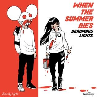 deadmau5 & Lights – When the Summer Dies – Single [iTunes Plus AAC M4A]
