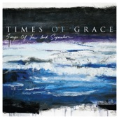 Times of Grace - Mend You