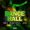 Dancehall Fire Burning 2018 - Dj Mad Man