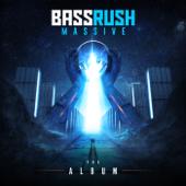 Bassrush Massive: The Album