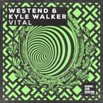 Westend & Kyle Walker - Vital