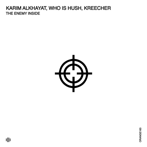 The Enemy Inside - Single by Who Is Hush & Karim Alkhayat & Kreecher
