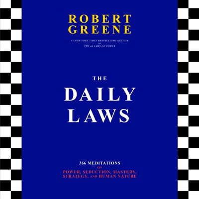 The Daily Laws: 366 Meditations on Power, Seduction, Mastery, Strategy, and Human Nature (Unabridged)