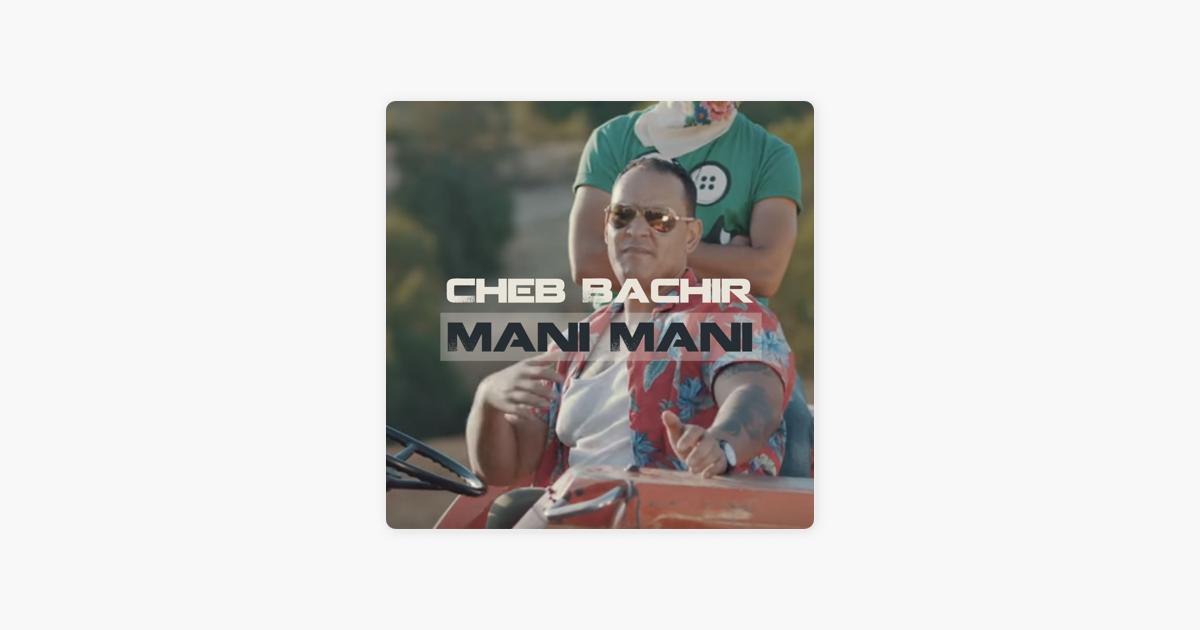 music cheb bachir mani mani