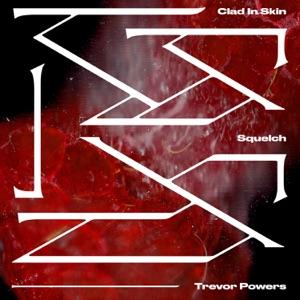 Trevor Powers - Clad in Skin