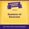 Short Story Press Presents Summer of Saracens (Unabridged)