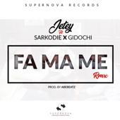 Fa Ma Me (feat. Sarkodie & Gidochi) - Jetey