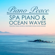 Piano Peace - Spa Piano & Ocean Waves