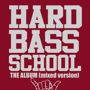 Hard Bass School - The Album (Mixed)