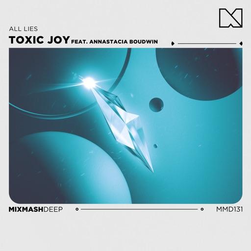 All Lies (feat. Annastacia Boudwin) - Single by Toxic Joy & Mixmash Deep