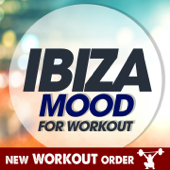 Ibiza Mood For Workout (1 Hour Fitness & Workout Unmixed Compilation - 128 Bpm / 32 Count - Selected By New Workout Order)