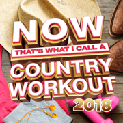 NOW That's What I Call a Country Workout 2018 - Various Artists - Various Artists