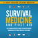 Beau Griffin - Survival Medicine & First Aid: The Leading Prepper's Guide to Survive Medical Emergencies in Tough Survival Situations (Unabridged)