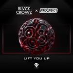 BLVCK CROWZ & Eskei83 - Lift You Up