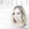 I Get to Love You - Ruelle mp3