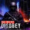 Bad Wolves - Disobey  artwork